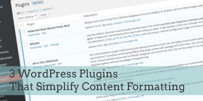 3 WordPress Plugins to Simplify Content Formatting